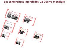 les conférences interalliées de la 2e Guerre mondiale