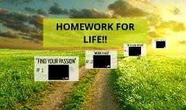 HOMEWORK for LIFE!!