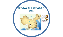 Copy of PERFIL LOGISTICO INTERNACIONAL DE CHINA