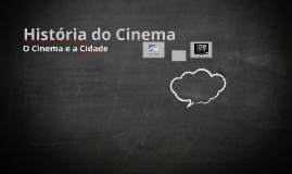 História do Cinema - O Cinema e a Cidade