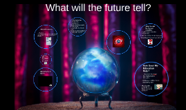 What will the future tell?