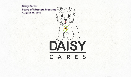 Daisy Cares BOD Meeting August 16, 2018