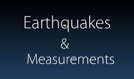 Earthquakes and measurements