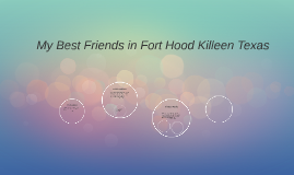 My Best Friends in Fort Hood Killeen Texas