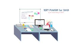 KEY FOCUS for 2013