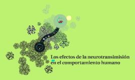 Los efectos de la neurotransimisión en el comportamiento hum
