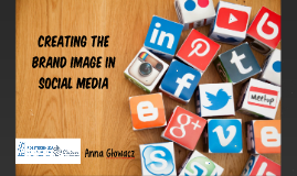CREATING THE BRAND IMAGE IN SOCIAL MEDIA
