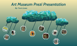 Copy of Art Museum Prezi Presentation
