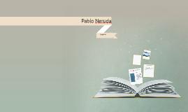 Copy of biografia a Pablo Neruda