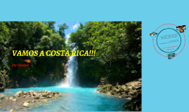 VAMOS A COSTA RICA!!!