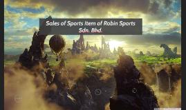 Sales of Sports Item of Robin Sports Sdn. Bhd.