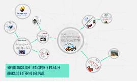 IMPORTANCIA DEL TRANSPORTE PARA EL MERCADO EXTERNO DEL PAIS