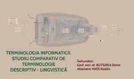 TERMINOLOGIA INFORMATICII. STUDIU COMPARATIV DE TERMINOLOGIE