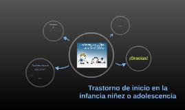Trastorno de inicio en la infancia niñez o adolescencia