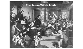 Copy of Salem Witch Trials