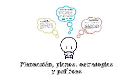 Planificación, planes, políticas y estrategias