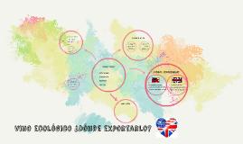 Copy of Vino ecológico ¿Dónde exportarlo?