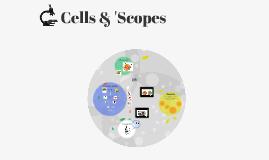 Cells & 'Scopes