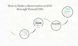Copy of How to Make a Reservation at ESU through Virtual EMS
