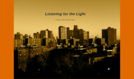 Listening for the Light