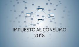 IMPUESTO NACIONAL AL CONSUMO 2018