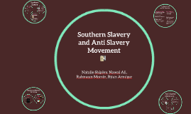 Southern slavery and the anti-slavery movement