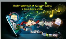 Copy of CARACTERISTICAS DE LA MULTIMEDIA Y SU CLASIFICACION