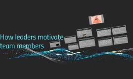 How leaders motivate team members