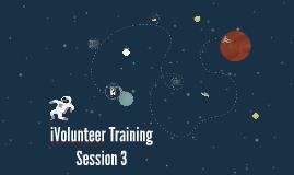 iVolunteer Training Session 3