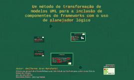 Um método de transformação de modelos UML para a inclus ̃ao