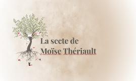 Copy of La secte de  Moïse  Thériault