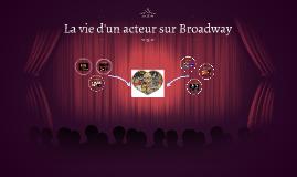 La vie d'un acteur sur Broadway
