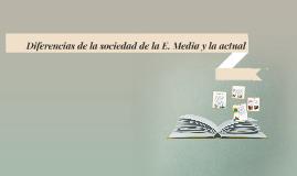 Copy of DIFERENCIAS DE LA SOCIEDAD DE LA EDAD MEDIA Y LA ACTUAL