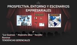 Copy of PROSPECTIVA, ENTORNO Y ESCENARIOS
