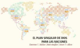 EL PLAN SINGULAR DE DIOS PARA LAS NACIONES