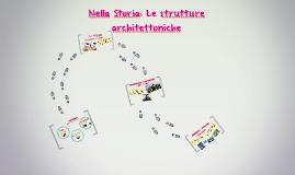 Nella Storia Le strutture architettoniche