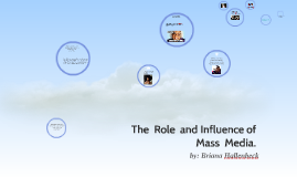 The  Role  and Influence of Mass  Media.