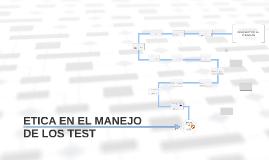 ETICA EN EL MANEJO DE LOS TEST