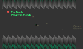 The Death Penalty in the UK