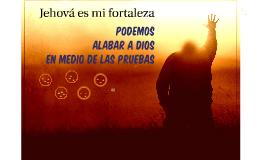 Copy of JEHOVÁ ES MI FORTALEZA