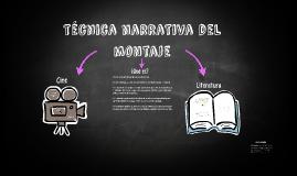 Copy of Técnica narrativa del montaje en el cine y la literatura