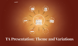 TA Presentation: Theme and Variations