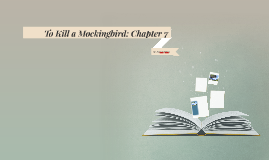 To Kill a Mockingbird: Chapter 7