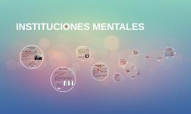 INSTITUCIONES MENTALES