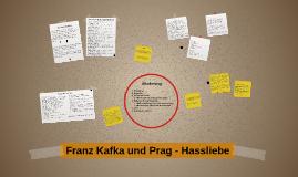 Franz Kafka und Prag - Hassliebe