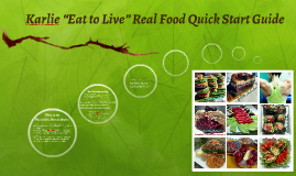 """Karlie """"Eat to Live"""" Real Food Quick Start Guide"""
