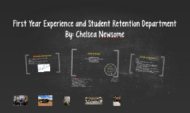 First Year Experience and Student Retention Department