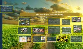 The Morality of Animal Farming