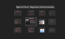 Sigmund Freud - Begründer der Psychoanalyse