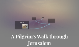 A Pilgrim's Walk through Jerusalem